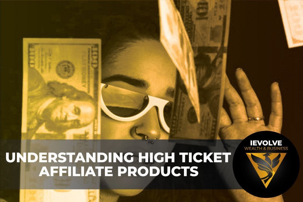 High Ticket Affiliate Products – In Depth Understanding