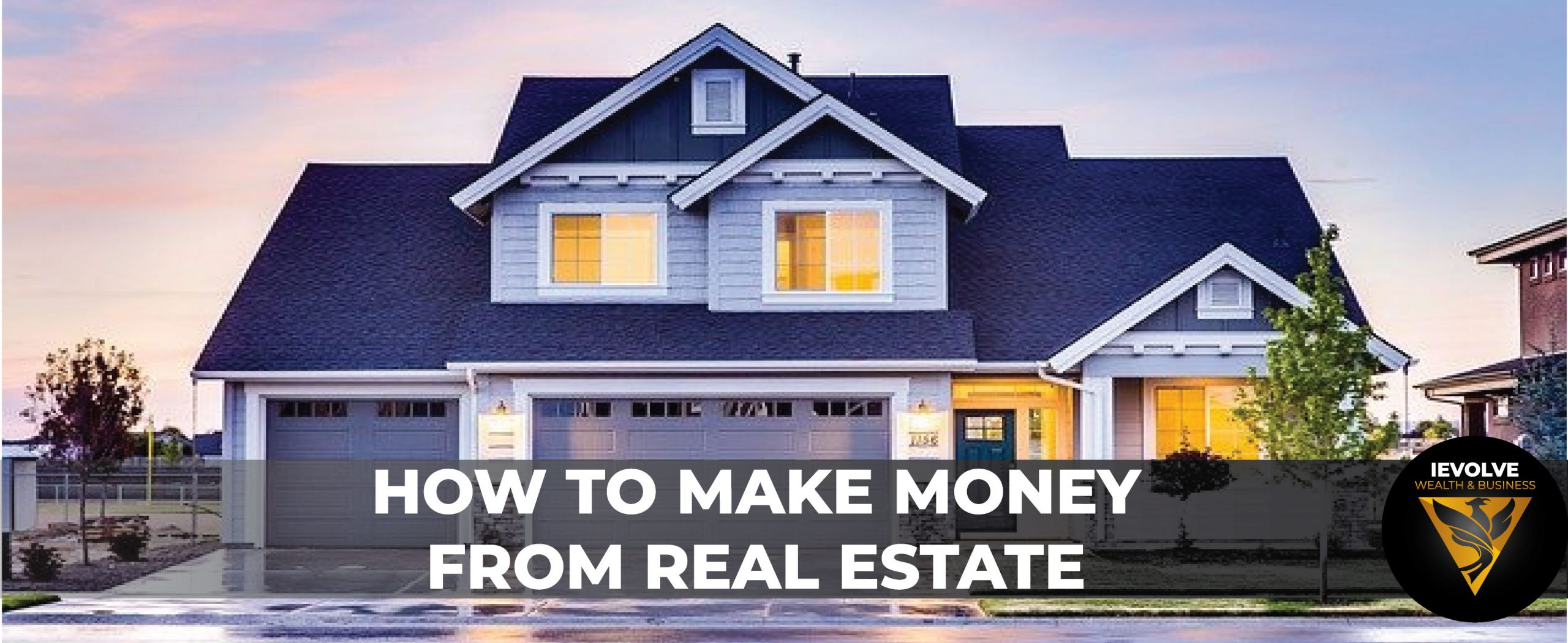 How To Make Money From Real Estate